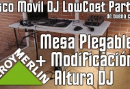Disco Movil DJ LowCost Parte 1 - Mesa Plegable con modificacion de altura princi