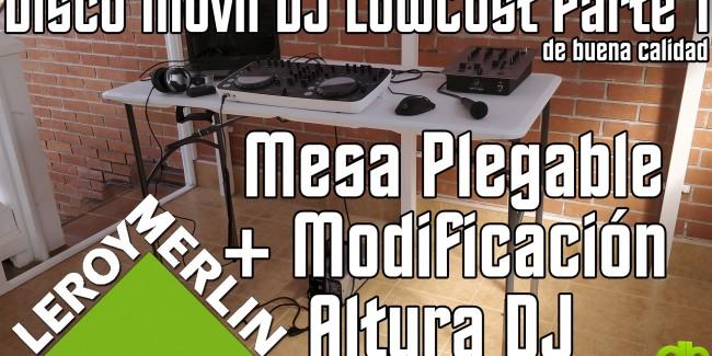 Disco Movil DJ LowCost Parte 1 - Mesa Plegable con modificacion de altura princi